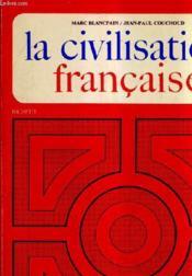 La Civilisation Francaise - Edition Revue Et Augmentee. - Couverture - Format classique