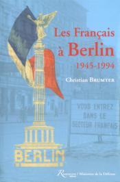 Les français à Berlin ;1944-1994 - Couverture - Format classique