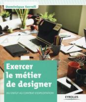 Exercer le métier de designer ; du statut au contrat d'exploitation - Couverture - Format classique