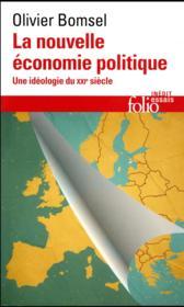 La nouvelle économie politique ; une idéologie du XXIe siècle - Couverture - Format classique
