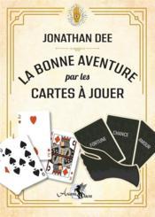 La bonne aventure par les cartes à jouer - Couverture - Format classique