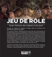 La grande aventure du jeu de rôle ; toute l'histoire, des origines à nos jours - 4ème de couverture - Format classique