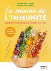 La cuisine de l'immunité ; ce qu'il faut manger pour se protéger - Couverture - Format classique