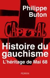 Histoire du gauchisme : l'héritage de mai 68 - Couverture - Format classique