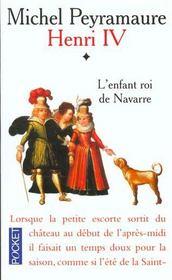 Henri Iv T.1 L'Enfant Roi De Navarre - Intérieur - Format classique