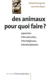 Des Animaux Pour Quoi Faire ? - Couverture - Format classique