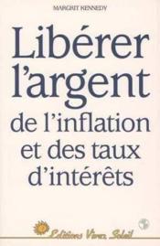 Liberer l'argent de l'inflation et des taux d'interet - Couverture - Format classique