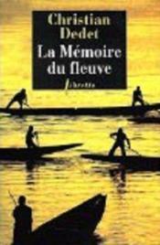 La memoire du fleuve - l'afrique aventureuse de jean michonnet - Couverture - Format classique