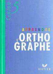Livre de l'élève ; apprendre l'orthographe - Intérieur - Format classique