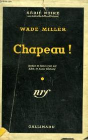 Chapeau ! ( Shoot To Kill ). Collection : Serie Noire Avec Jaquette N° 203 - Couverture - Format classique