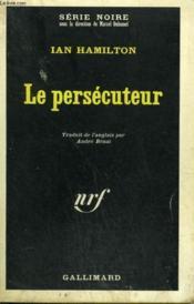 Le Persecuteur. Collection : Serie Noire N° 1081 - Couverture - Format classique