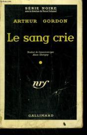 Le Sang Crie . ( Reprisal ). Collection : Serie Noire N° 447 - Couverture - Format classique