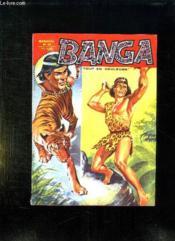 Banga N° 25 De Avril 1970. Perdus Dans La Jungle Amazonienne. - Couverture - Format classique