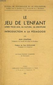 Le Jeu De L'Enfant Apres Trois Ans, Sa Nature, Sa Discipline. Introduction A La Pedagogie. - Couverture - Format classique