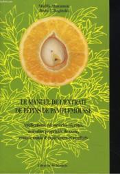 Le manuel de l'extrait de pépins de pamplemousse - Couverture - Format classique
