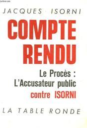 Compte Rendu - Le Proces : L'Accusateur Public Contre Isorni - Couverture - Format classique