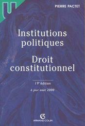 Institutions Politiques ; Droit Constitutionnel ; 19e Edition - Intérieur - Format classique