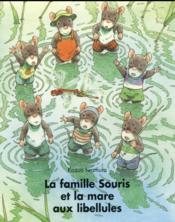 La famille Souris et la mare aux libellules - Couverture - Format classique