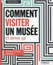 Comment visiter un musée, et aimer ça - Couverture - Format classique