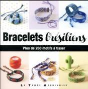 Bracelets brésiliens ; plus de 260 motifs à tisser - Couverture - Format classique