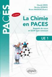 PACES ; la chimie en PACES ; UE1 (4e édition) - Couverture - Format classique