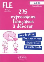 FLE ; A2-B1 ; 270 expressions françaises à dévorer - Couverture - Format classique
