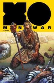 X-O Manowar T.3 ; héros - Couverture - Format classique