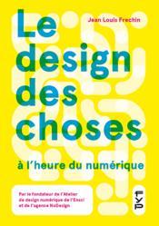 Le design des choses à l'heure du numérique - Couverture - Format classique