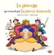 La princesse qui n'aimait pas les princes charmants - Couverture - Format classique