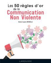 Les 50 règles d'or de la communication non violente - Couverture - Format classique