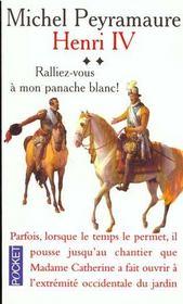 Henry Iv T.2 Ralliez Vous A Mon Panache - Intérieur - Format classique