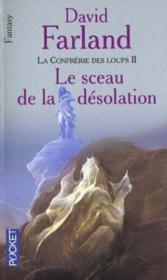 La confrerie des loups t.2 ; le sceau de la desolation - Couverture - Format classique
