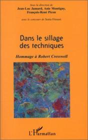 Dans le sillage des techniques ; hommage à Robert Creswe - Couverture - Format classique