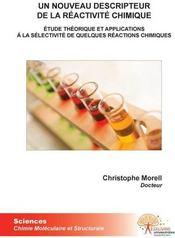 Un nouveau descripteur de la réactivité chimique ; étude théorique et applications à la sélectivité de quelques réactions chimiques - Couverture - Format classique