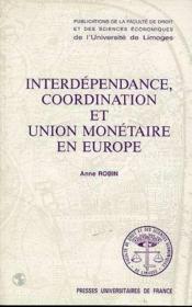 Interdependance, Coordination Et Union Monetaire En Europe - Couverture - Format classique