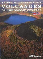 Know et little-know ; volcanoes of the massif central - Intérieur - Format classique