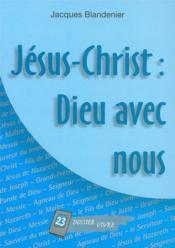 Jesus-Christ : Dieu Avec Nous - Dossier Vivre N 23 - Couverture - Format classique