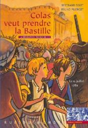La Révolution française t.1 ; Colas veut prendre la Bastille ; le 14 juillet 1789 - Couverture - Format classique