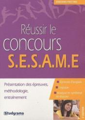 Réussir le concours SESAME ; présentation des épreuves, méthodologie, entraînement (2e édition) - Couverture - Format classique