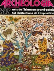 Arts de l'Islam au grand palais (archeologia n°spécial n°106 mai 1977) - Couverture - Format classique