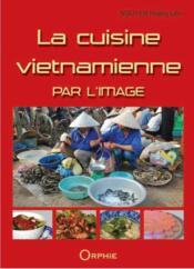 La cuisine vietnamienne par l'image - Couverture - Format classique
