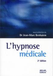 L'hypnose médicale (2e édition) - Couverture - Format classique