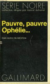 Collection : Serie Noire N° 1556 Pauvre, Pauvre Ophelie... - Couverture - Format classique