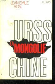 La Mongolie. Urss. Chine. - Couverture - Format classique