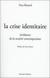 La crise identitaire, révélateur de la société contemporaine - Couverture - Format classique