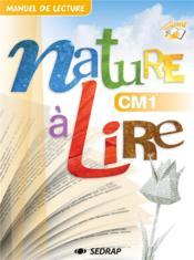 Nature a lire cm1 - 20 manuels papier + version numerisee - Couverture - Format classique