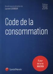 Code de la consommation (édition 2016) - Couverture - Format classique