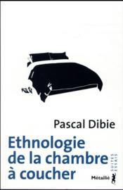 Ethnologie de la chambre à coucher - Couverture - Format classique