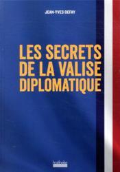 Les secrets de la valise diplomatique - Couverture - Format classique