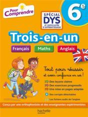 Pour comprendre toutes les matières ; français, maths, anglais ; 6e ; spécial DYS - Couverture - Format classique